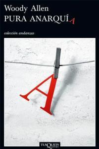 Pura anarquía-Woody Allen